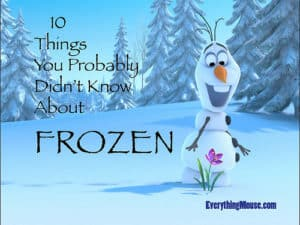 10 Things You Probably Didn't Know About Disney Frozen