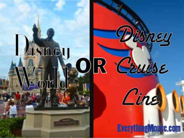 Disney World or Disney Cruise Line