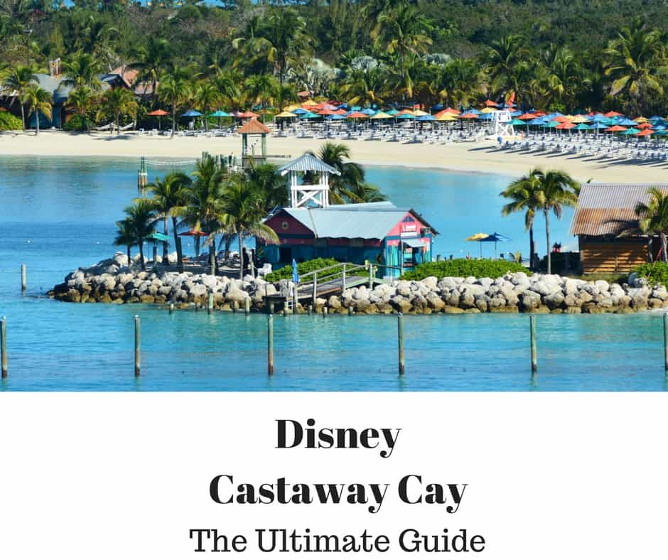 Disney Castaway Cay - The Ultimate Guide