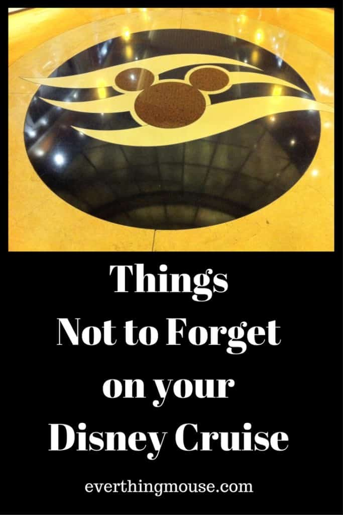 things not to forget on your disney cruise