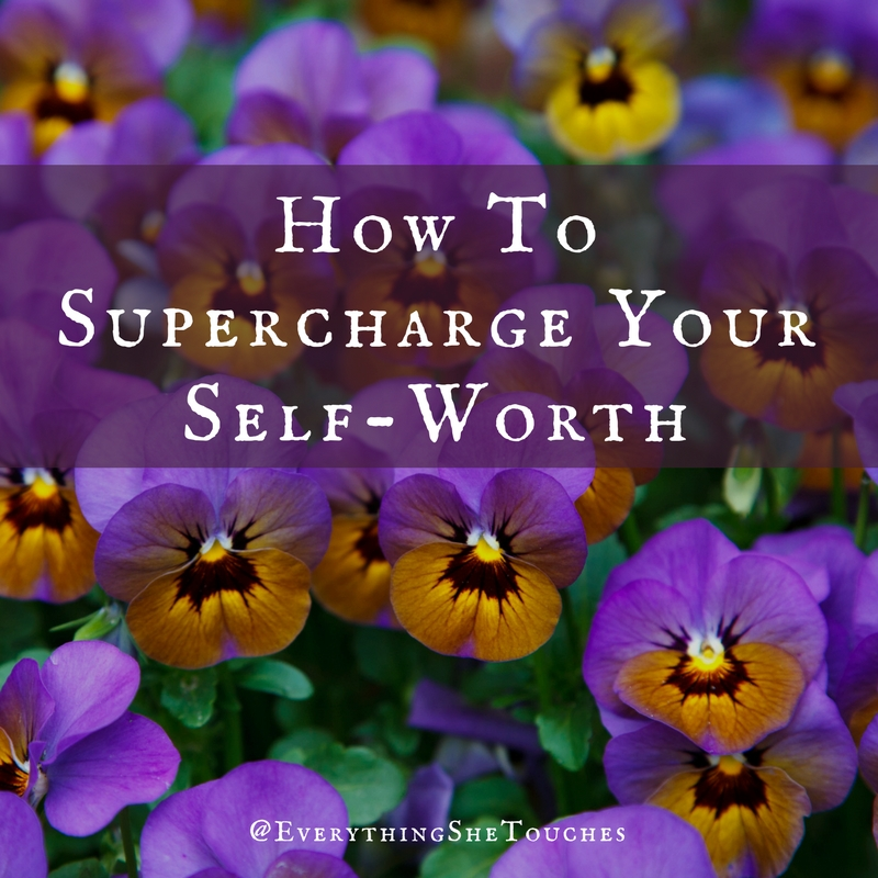 How To Supercharge Your Self-Worth