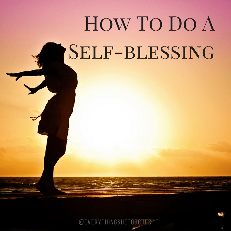 How To Do A Self-Blessing