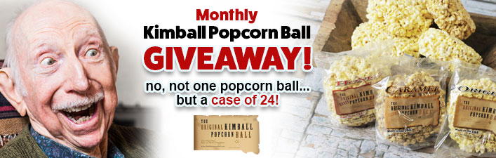 Monthly Kimball Popcorn Ball Giveaway!