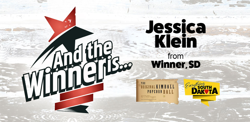 Jessica Klein from Winner, South Dakota is our November Kimball Popcorn Ball Winner!