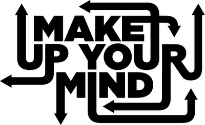 Image result for Make up your mind