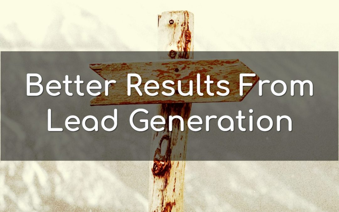 Get Better Results from Online Lead Generation