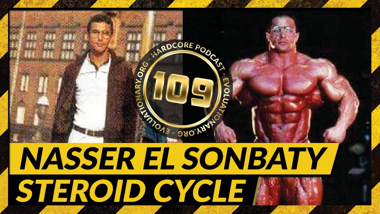 Evolutionary.org Hardcore #109 – Nasser El Sonbaty Steroid Cycle - Evolutionary.org