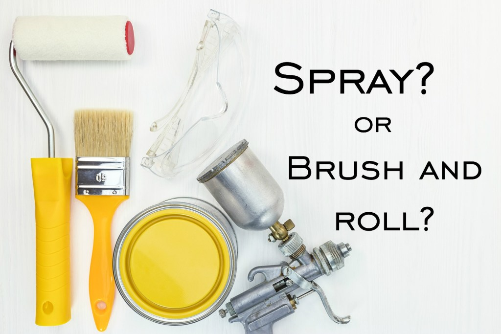 Will You Spray or Brush and Roll?