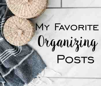 My Favorite Organizing Posts