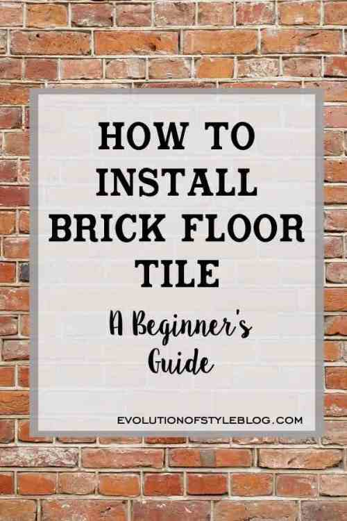 How to Install Brick Floor Tile in Your Home