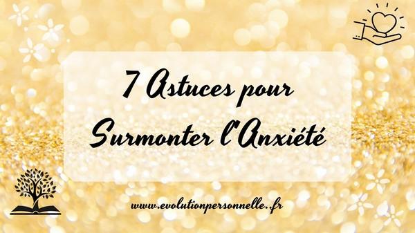 7 astuces pour surmonter l'anxiété conseils