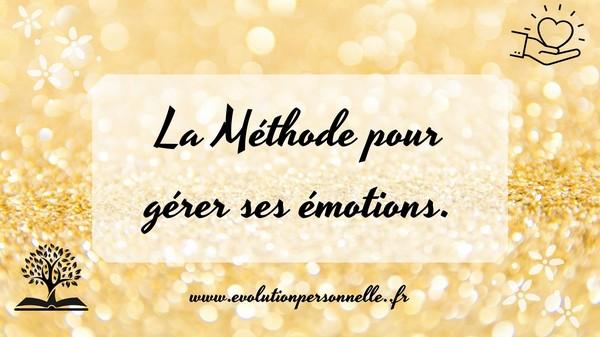 La méthode pour gérer ses émotions - conseils