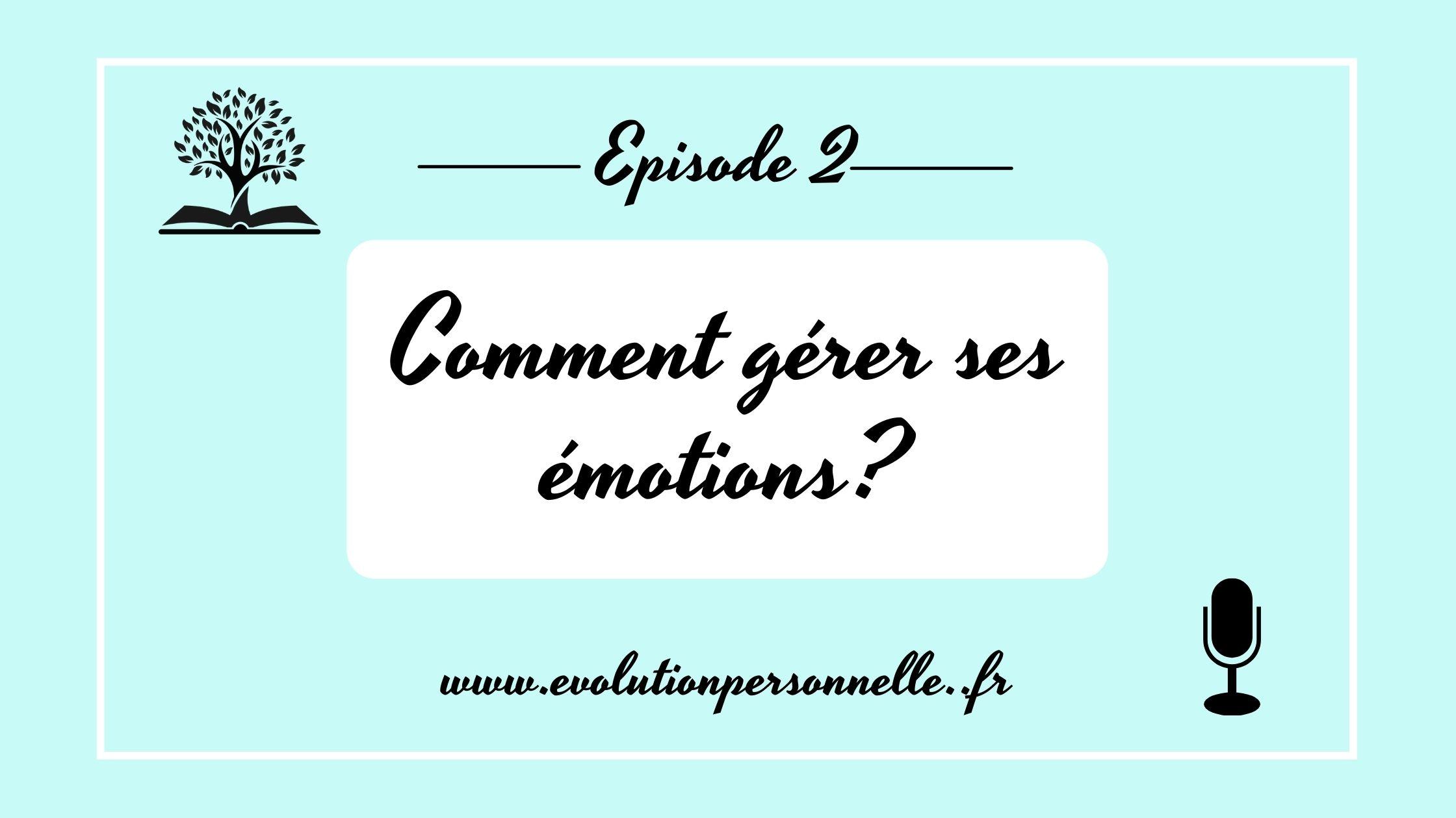 #2 Comment gérer ses émotions