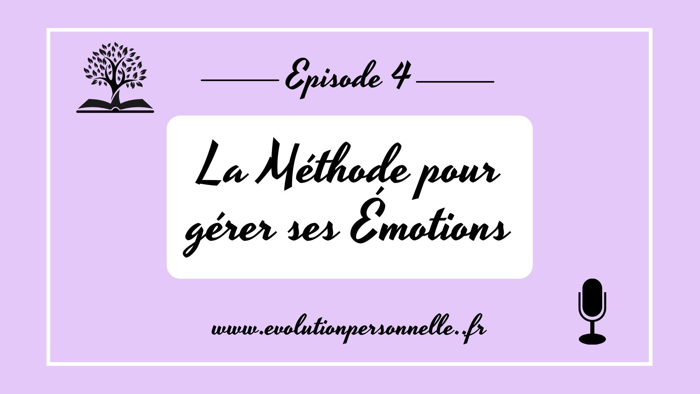 podcast 4 la méthode pour gérer ses émotions