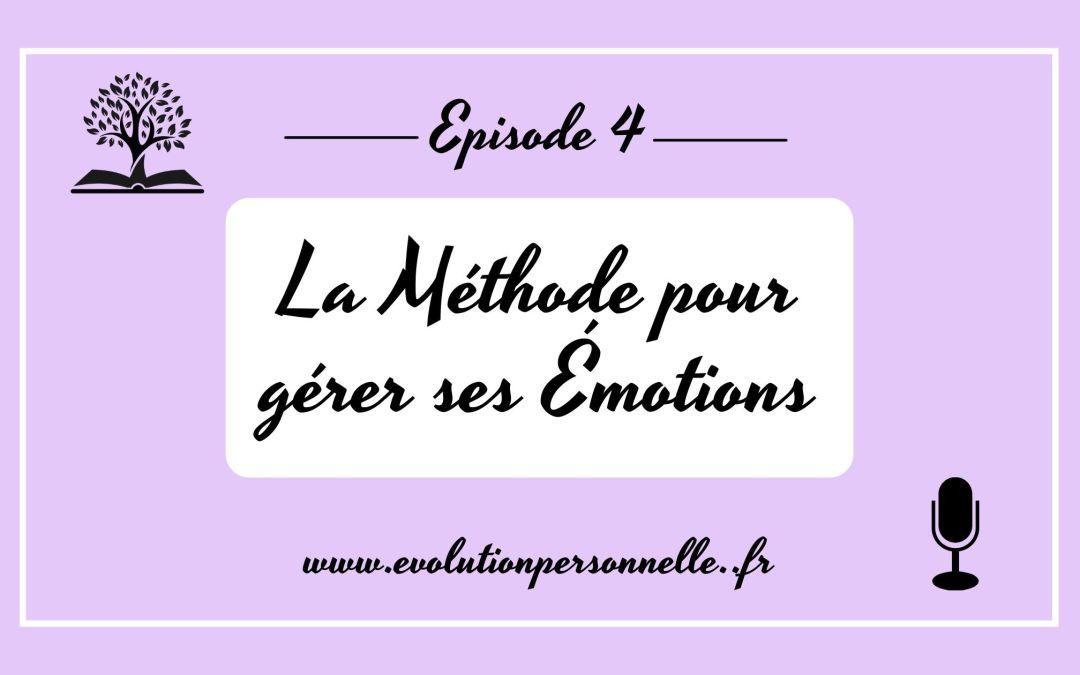 Podcast #4 La méthode pour gérer ses émotions