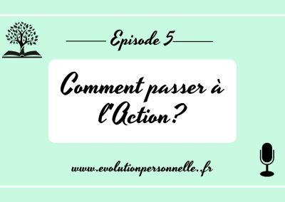 Podcast #5: Comment passer à l'action?