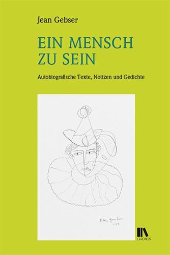 Jean Gebser - Ein Mensch zu sein