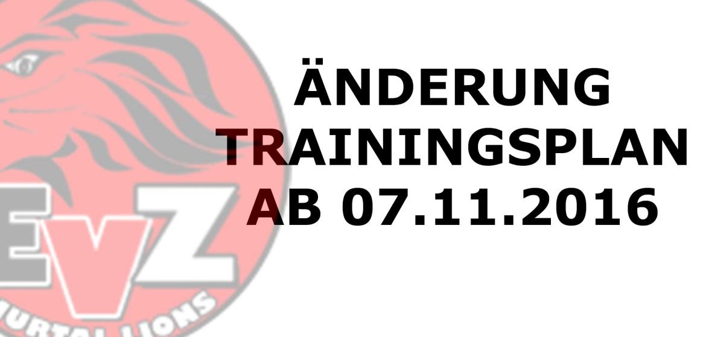 Änderung des Trainingsplans ab 07.11.2016