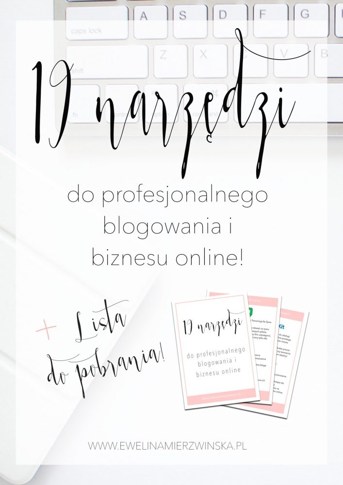 19 narzędzi doblogowania ibiznesu online + pełna lista dopobrania! http://www.ewelinamierzwinska.pl/blog/narzedzia-do-blogowania-biznesu-do-pobrania/