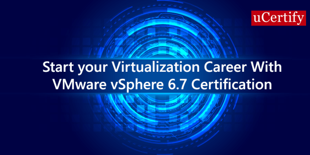 Everything you need to know about VMware vSphere 6.7 Certification