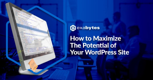 How to Maximize The Potential of Your WordPress Site