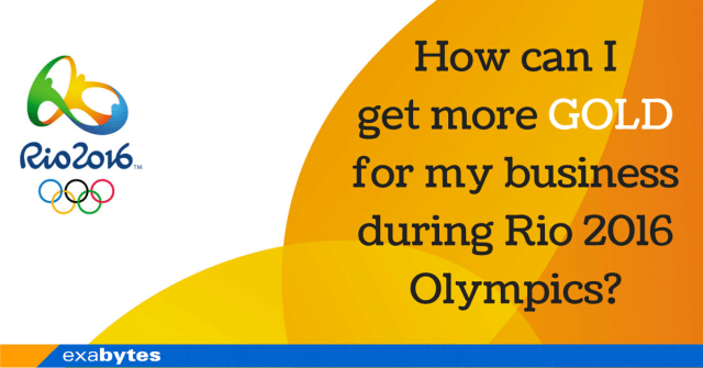 How can I get more GOLD for my business during Rio 2016 Olympics-
