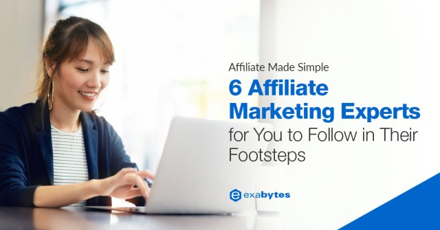 6 Affiliate Marketing Experts for You to Follow in Their Footsteps