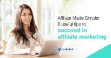 8 useful tips to succeed in affiliate marketing
