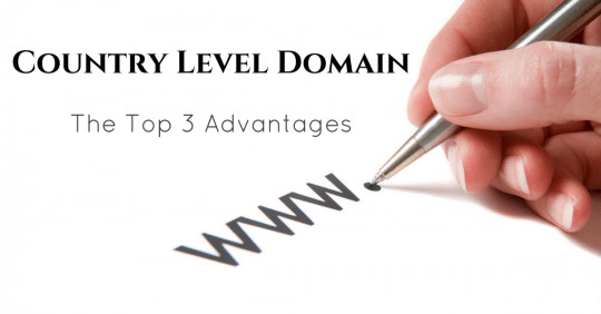 country level domain - the top 3 advantages
