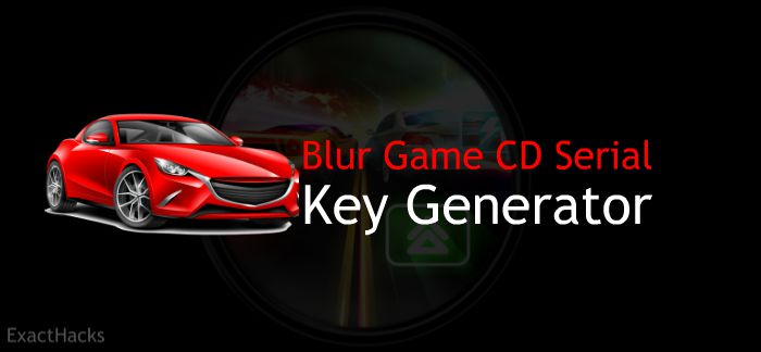 Blur Game CD Serial Key Generator