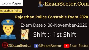 Rajasthan Police Constable Exam – 08 Nov 2020 1st Shift