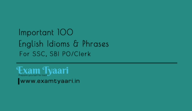 Top 100 English Idioms & Phrases for BI PO/Clerk, SSC, bank Exams [PDF] - Exam Tyaari