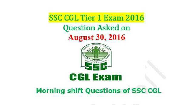 SSC CGL Tier-1 2016 Questions Asked On 30 August-[Morning Shift]- Exam Tyaari