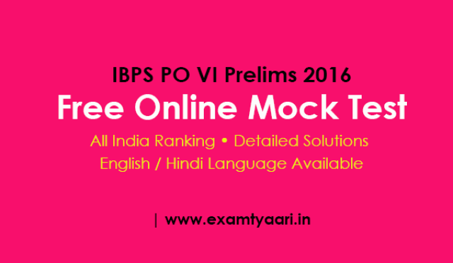 IBPS PO VI Prelims 2016 Online Free Mock Test [All India Ranking] - Exam Tyaari