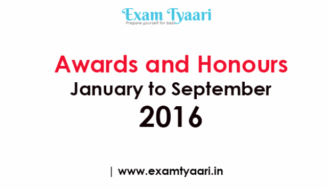 January to September 2016 : Awards & Honours GK GA [PDF] - Exam Tyaari