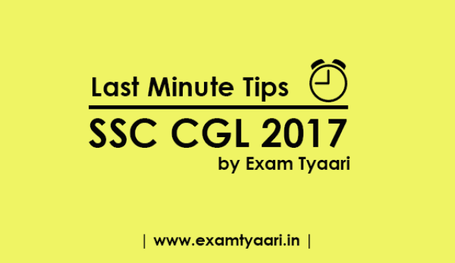 SSC-CGL 2017 :  How Start Your Exam Day to get the Best Result   [ Last Minute Tip-4 ] - Exam Tyaari