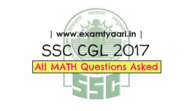 SSC CGL 2017 : Download All Math Questions Asked in Tier-1 Exam [PDF] - Exam Tyaari