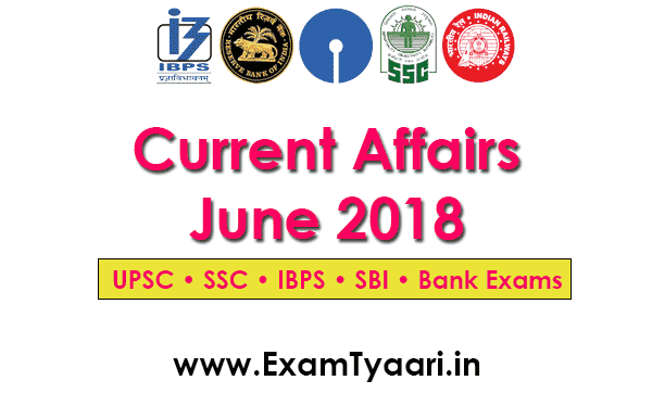 Download Current Affairs PDF June 2018 - Exam Tyaari
