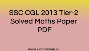 Download SSC CGL 2013 Tier-2 Solved Maths Paper PDF