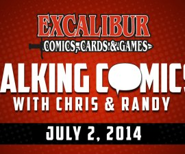 Talking Comics for July 2nd, 2014!