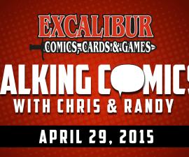 Talking Comics for April 29th, 2015!