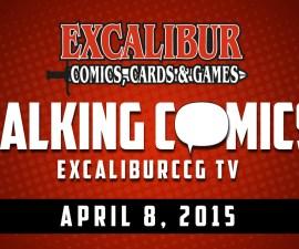 Talking Comics for April 8th, 2015!