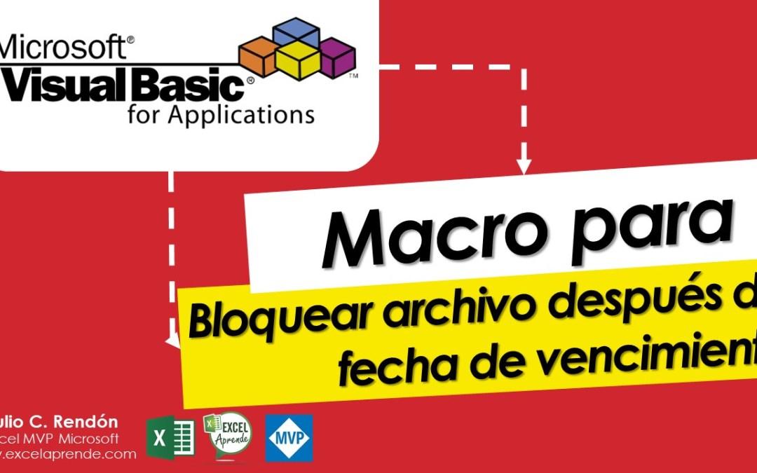 Macro para bloquear archivo despues de fecha de vencimiento | Excel Aprende