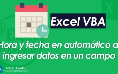Hora y fecha en automático al ingresar datos en un campo | Excel Aprende