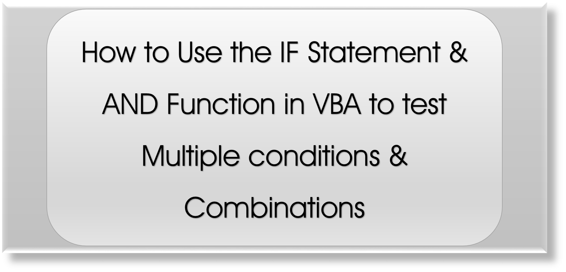 How To Use If Amp And In Excel Vba To Test Multiple