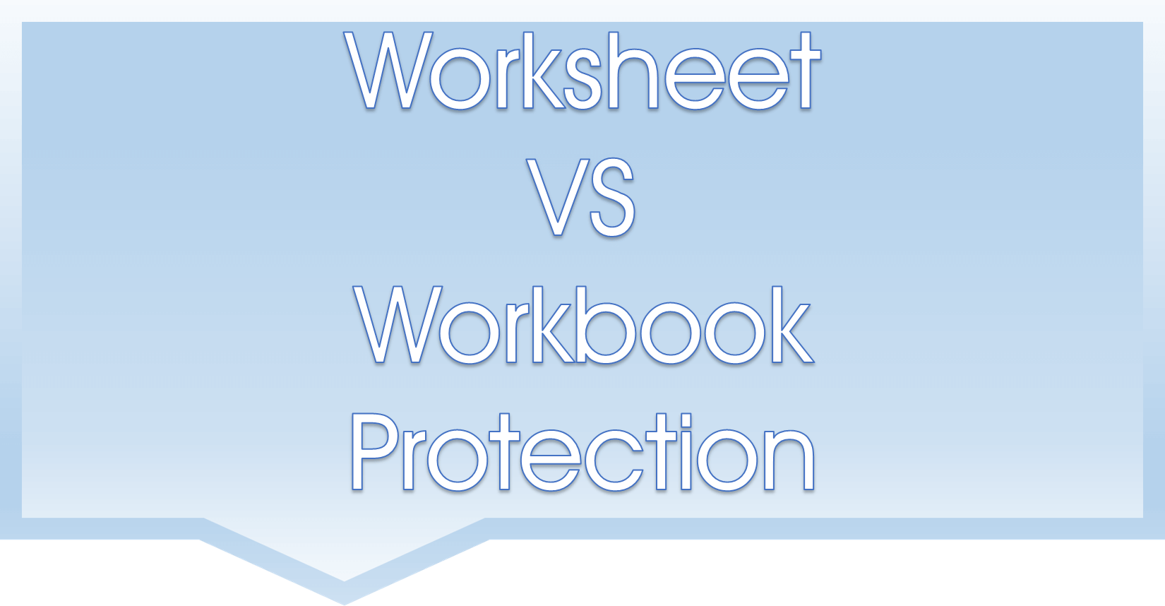 Excel Security Worksheet Vs Workbook Level Protection