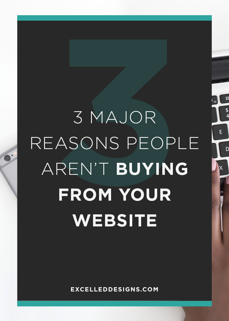 Three Major Reasons People Aren't Buying From Your Website