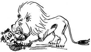 The lion ate Jim! (from Cautionary Tales for Children, by Hilaire Belloc)