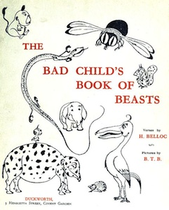 Bad Child's Book of Beasts by Hilaire Belloc