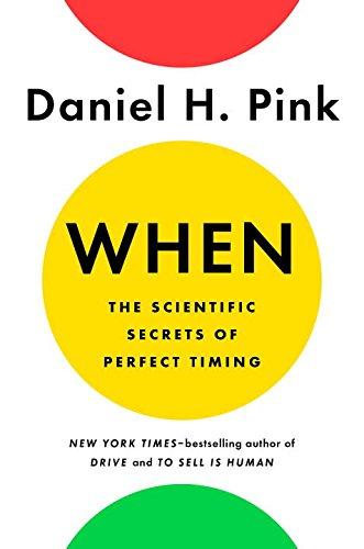 When: The Scientific Secrets of Perfect Timing Book Cover